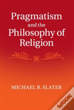 Pragmatism And The Philosophy Of Religion