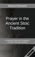 Prayer In The Ancient Stoic Tradition