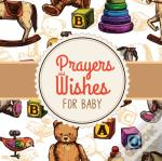 Prayers + Wishes For Baby
