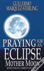 Praying For An Eclipse