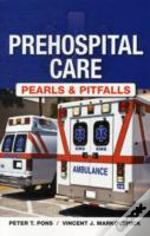 Pre Hospital Care: Pearls & Pitfalls