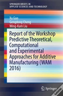 Wook.pt - Predictive Theoretical, Computational And Experimental Approaches For Additive Manufacturing (Wam 2016)