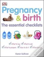 Pregnancy And Birth The Essential Checklists