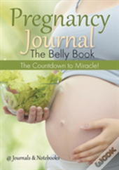 Pregnancy Journal The Belly Book