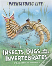 Prehistoric Life: Insects, Bugs And Other Invertebrates