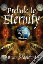 Prelude To Eternity: A Romance Of The Fi