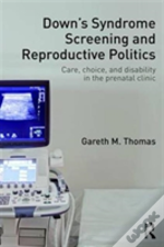 Prenatal Testing And The Politics Of Reproduction