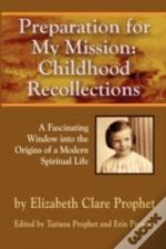 Preparation For My Mission: Childhood Re