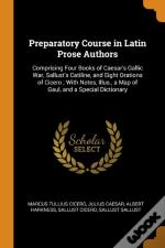 Preparatory Course In Latin Prose Authors