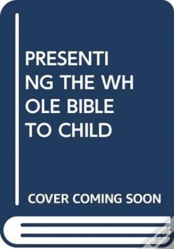 Wook.pt - Presenting The Whole Bible To Child