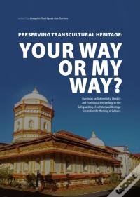 Preserving Transcultural Heritage - Your Way or My Way? Baixe O PDF Agora