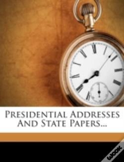 Wook.pt - Presidential Addresses And State Papers...