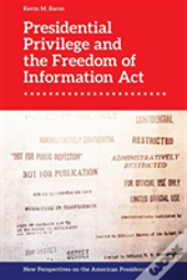 Presidential Privilege And The Foia