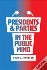Presidents And Parties In The Public Mi
