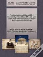 Presidents Council District 25 V. Community School Board No. 25 U.S. Supreme Court Transcript Of Record With Supporting Pleadings