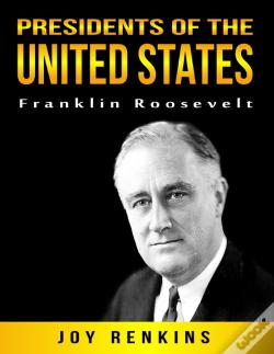Wook.pt - Presidents Of The United States: Franklin Roosevelt