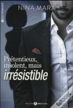 Pretentieux, Insolent Mais Irresistible Vol. 1