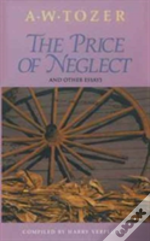 Price Of Neglect & Other Essays The