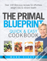 Primal Blueprint Quick And Easy Cookbook