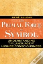 Primal Force In Symbol