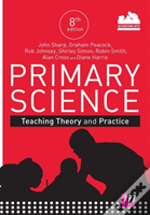 Primary Science Teaching Theory & Practi