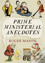 Prime Ministerial Anecdotes