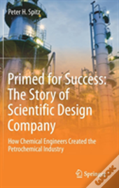 Primed For Success: The Story Of Scientific Design Company