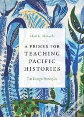 Primer For Teaching Pacific Histories