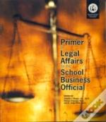 Primer On Legal Affairs For The School Business Official