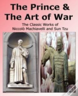 Wook.pt - Prince & The Art Of War - The Classic Works Of Niccolo Machiavelli And Sun Tzu