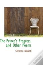 Prince'S Progress, And Other Poems