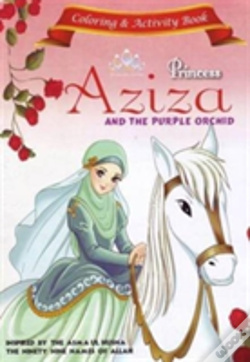 Wook.pt - Princess Aziza And The Purple Orchid Activity Book