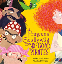 Wook.pt - Princess Scallywag And The No-Good Pirates
