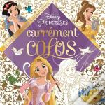 Princesses, Carrement Colos