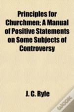 Principles For Churchmen; A Manual Of Po