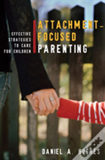 Principles Of Attachment-Focused Parenting