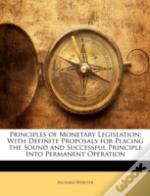 Principles Of Monetary Legislation: With