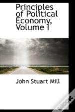 Principles Of Political Economy, Volume I