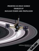 Priorities In Space Science Enabled By Nuclear Power And Propulsion
