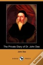 Private Diary Of Dr. John Dee (Dodo Press)