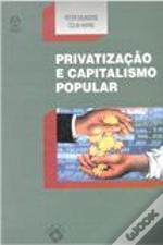 Privatização e Capitalismo Popular