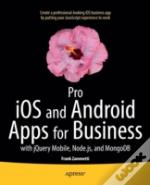 Pro Ios Apps For Business: With Jquery Mobile, Node.Js, And Mongodb
