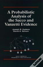 Probabilistic Analysis Of The Sacco And Vanzetti Evidence