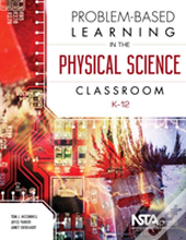 Problem-Based Learning In The Physical Science Classroom, K-12