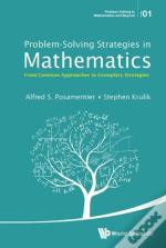 Problem-Solving Strategies In Mathematics: From Common Approaches To Exemplary Strategies