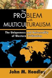 Problem With Multiculturalism
