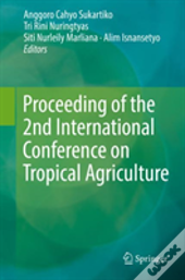 Proceeding Of The 2nd International Conference On Tropical Agriculture