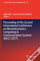 Proceeding Of The Second International Conference On Microelectronics, Computing & Communication Systems (Mccs 2017)