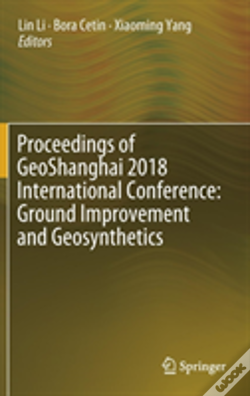 Wook.pt - Proceedings Of Geoshanghai 2018 International Conference: Ground Improvement And Geosynthetics