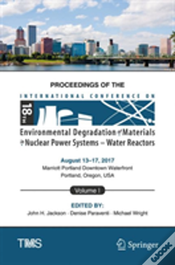 Wook.pt - Proceedings Of The 18th International Conference On Environmental Degradation Of Materials In Nuclear Power Systems - Water Reactors